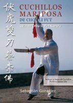 cuchillos mariposa de choy li fut: guia  de choy li fut kungfu sebastian gonzalez 9788420303956