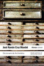 diccionario de archivistica (con equivalentes en ingles, frances, aleman, portugues, catalan, euskera y gallego)-jose ramon cruz mundet-9788420652856