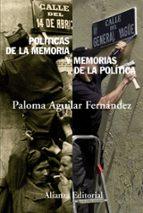 politicas de la memoria y memorias de la politica paloma aguilar fernandez 9788420664156