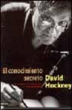 el conocimiento secreto-david hockney-9788423333356