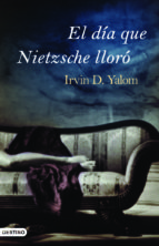 el dia que nietzsche lloro-irvin d. yalom-9788423340156