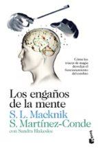 los engaños de la mente-susana martinez-conde-stephen l. macknick-9788423346356