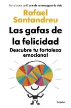 las gafas de la felicidad (ebook)-rafael santandreu-9788425352256