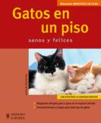 gatos en un piso sanos y felices (manuales mascotas en casa)-katrin behrend-9788425518256