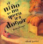 el niño que no queria ir a dormir (4ª ed)-helen cooper-9788426131256
