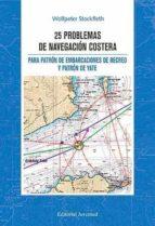 25 problemas de navegacion costera para patron de enbarcaciones d e recreo y patron de yate-wolfpeter stockfleth-9788426136756