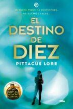 legados lorien 6: el destino de diez pittacus lore 9788427209756