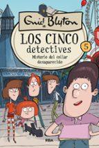 los cinco detectives # 5: misterio del collar desaparecido enid blyton 9788427217256
