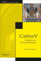carlos v: imperio y frustracion david garcia hernan 9788428338356