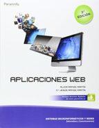 aplicaciones web (2ª ed.)(ciclos formativos de grado medio)-alicia ramos martin-maria jesus ramos martin-9788428398756