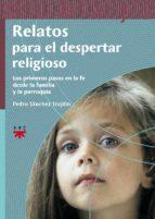 relatos para el despertar religioso-pedro sanchez trujillo-9788428820356