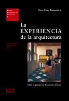 la experiencia de la arquitectura: sobre la percepcion de nuestro entorno steen eiler rasmussen 9788429121056