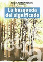 la busqueda del significado: lecturas de filosofia del lenguaje ( 4ª ed.) luis m. valdes villanueva 9788430943456
