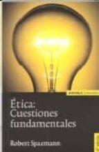 etica: cuestiones fundamentales (7ª ed.)-robert spaemann-9788431323356
