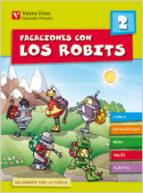 vacaciones con los robits 2º primaria + solucionario-9788431697556