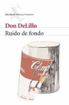 ruido de fondo-don delillo-9788432228056
