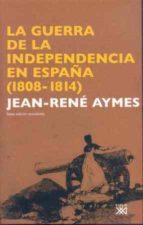 la guerra de la indepedencia en españa (1808-1814) (6ª ed.)-jean-rene aymes-9788432313356