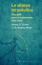 la alianza terapeutica: una guia para el tratamiento relacional jeremy d. safran j. christopher muran 9788433019356
