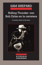 rolling thunder: con bob dylan en la carretera-sam shepard-9788433925756