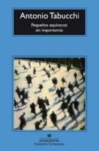 pequeños equivocos sin importancia (5ª ed) antonio tabucchi 9788433966056