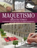 maquetismo arquitectonico: las principales tecnicas para la creacion de maquetas de presentacion-eva pascual i miró-9788434214156