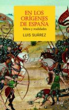 en los orígenes de españa (ebook)-luis suarez-9788434413856