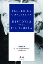El libro de Historia de la filosofia 3: de la filosofia kantiana al idealismo autor FREDERICK COPLESTON DOC!