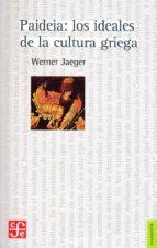 paideia: los ideales de la cultura griega werner jaeger 9788437501956