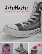 artemaster: atrevete a dibujar alejandro rubio 9788441538856