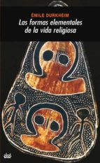 las formas elementales de la vida religiosa: el sistema totemico en australia emile durkheim 9788446001256