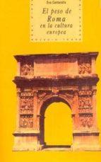 el peso de roma en la cultura europea-eva cantarella-9788446006756