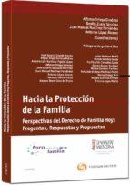 hacia la proteccion de la familia perspectivas del derecho de hoy preguntas, respuestas y propuestas alfonso ortega gimenez 9788447034956