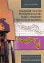 evaluacion y gestion medioambiental para planes, programas y proyectos de ingenieria-eladio m. romero gonzalez-9788447217656