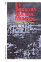 la segunda guerra mundial: una historia de las victimas joanna bourke 9788449312656
