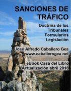 sanciones de tráfico. doctrina. formularios. legislación (ebook)-jose alfredo caballero gea-9788461719556