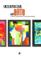 interpretar el arte a traves de las obras maestras y los artistas mas universales maria bolaños 9788466209656