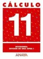 calculo 11: divisiones. divisor de una cifra i 9788466715256