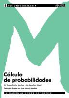 calculo de probabilidades maria teresa ortuño sanchez luis sanz san miguel 9788466752756