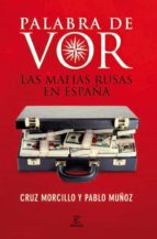 palabra de vor: las mafias rusas en españa-pablo muñoz-cruz morcillo-9788467034356