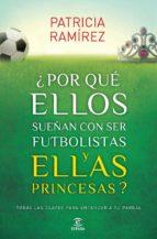 (pe) ¿por que ellos sueñan con ser futbolistas y ellas princesas?-patricia ramirez-9788467040456