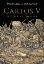 carlos v: el cesar y el hombre-manuel fernandez alvarez-9788467044256