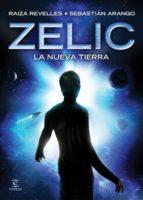 zelic. la nueva tierra-raiza revelles-9788467046656