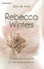 el héroe de sus sueños - un matrimonio prohibido (ebook)-rebecca winters-9788467184556