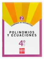 cuaderno matematicas 2. polinomios y ecuaciones 4º eso 9788467515756