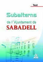 SUBALTERNS DE L AJUNTAMENT DE SABADELL. TEST