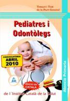 pediatres i odontolegs d´atencio primaria del l´institut catala d e la salut. temari i test de la part general 9788467640656
