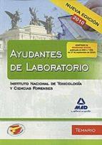 AYUDANTES DE LABORATORIO DEL INSTITUTO NACIONAL DE TOXICOLOGIA Y CIENCIAS FORENSES. TEMARIO