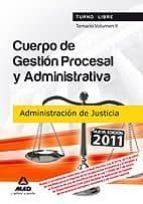 CUERPO DE GESTION PROCESAL Y ADMINISTRATIVA DE LA ADMINISTRACION DE JUSTICIA (TURNO LIBRE). TEMARIO. VOLUMEN II