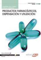 CUADERNO DEL ALUMNO PRODUCTOS FARMACÉUTICOS, DISPENSACIÓN Y UTILI ZACION.