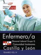 ENFERMERO (PERSONAL LABORAL GRUPO II) COMUNIDAD AUTÓNOMA CASTILLA Y LEÓN. TEMARIO VOL. IV.